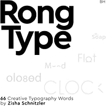 Rong Type: Creative Typography Visualization Design Word Art Book - 66 Words - by Zisha Schnitzler