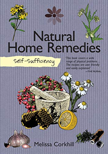 Self-Sufficiency: Natural Home Remedies (IMM Lifestyle) Soothe Your Family's Aches & Pains Naturally with Easy-to-Follow Recipes from Mother Nature Using Herbs, Essential Oils, & Common Ingredients: 7