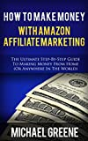 How To Make Money With Amazon Affiliate Marketing (2020 UPDATE) (Make Money with the Amazon Affiliate Program) (Includes a Link Sites, Login, and Account Setup)
