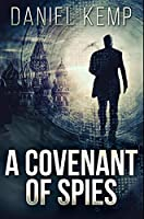A Covenant Of Spies: Premium Hardcover Edition