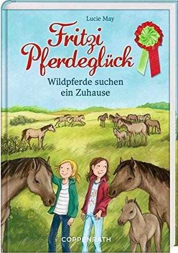 Fritzi Pferdeglück (Bd. 7): Wildpferde suchen ein Zuhause