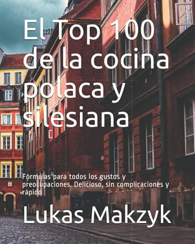 El Top 100 de la cocina polaca y silesiana: Fórmulas