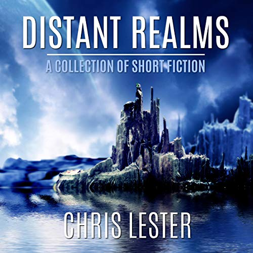 Distant Realms Audiobook By Chris Lester cover art
