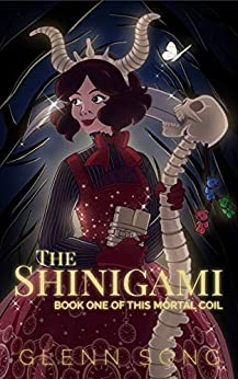 The Shinigami (This Mortal Coil Novella Series #1): A Wild Journey Through Space, Time, and Beyond by [Glenn Song]