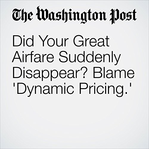 Did Your Great Airfare Suddenly Disappear? Blame 'Dynamic Pricing.' | Christopher Elliott