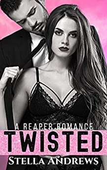 Twisted: A Billionaire Romance by [Stella Andrews]