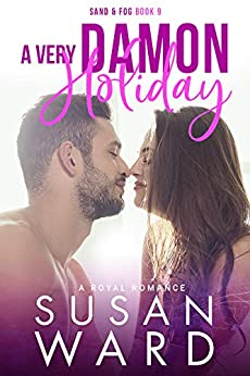A Very Damon Holiday: A Royal Romance (Sand & Fog Series Book 9) by [Susan Ward, Sara Eirew]
