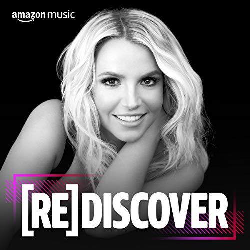 REDISCOVER Britney Spears