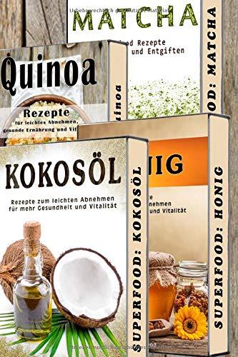 Superfood BOX: Kokosöl, Matcha, Quinoa, Honig, 4 in 1 SET, Paleo Rezepte (Superfood, Paleo, Kokosöl, Matcha, Quinoa, Honig, Powerfood, Band 1)