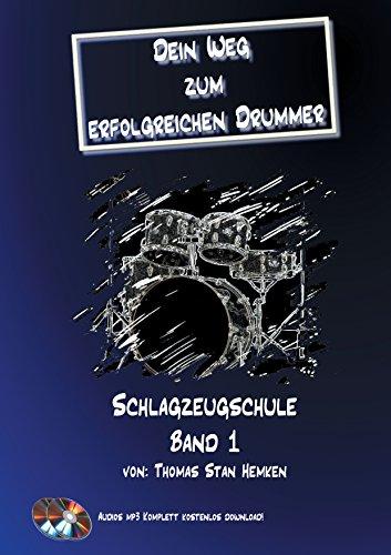 Dein Weg zum erfolgreichen Drummer Band 1: Schlagzeugschule Band 1