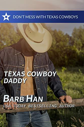 Texas Cowboy Daddy (Don't Mess with Texas Cowboys Book 4) (English Edition)