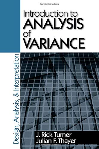Introduction to Analysis of Variance: Design, Analyis & Interpretation