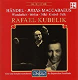 Haendel : Judas Maccabæus, oratorio. Wunderlich, Welter, Giebel, Kubelik.