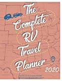 The Complete RV Travel Planner: 2020 Edition