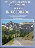 Complete Guide to Climbing (By Bike) In Colorado by John Summerson (2011-03-11)