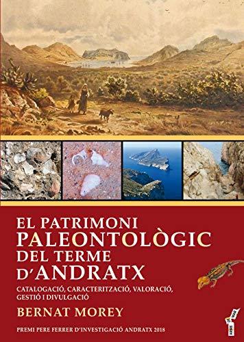 El Patrimoni Paleontològic Del Terme d'Andratx: Catalogac