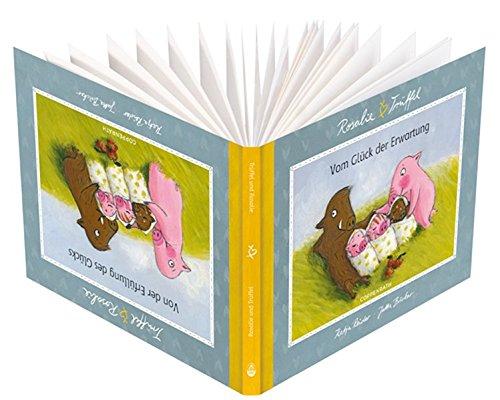 Rosalie & Trüffel - Vom Glück der Erwartung (Geschenkbücher für Erwachsene)