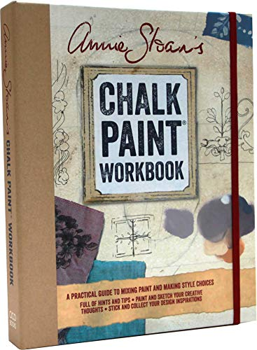 Annie Sloan's Chalk Paint Workbook: A Practical Guide to Mixing Paint and Making Style Choices
