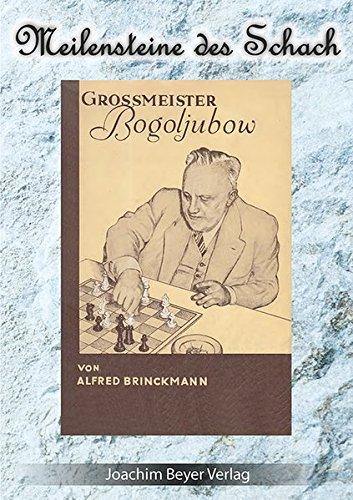 Grossmeister Bogoljubow (Meilensteine des Schach)