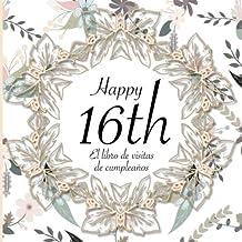 El Libro de Visitas de Cumpleaños: 16 Años I Elegante encuadernación vintage con corona de flores y oro I Para 60 personas...