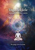 Yoga del Sole: manuale di pratica e teoria