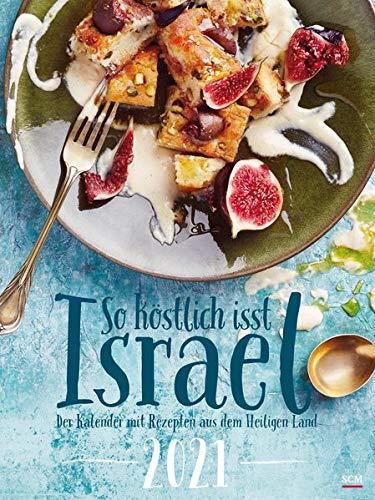 So köstlich isst Israel 2021: Der Kalender mit Rezepten aus dem Heiligen Land