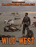 The Book of Random Tables: Wild West: 26 1D100 Random Tables for Tabletop Role-Playing Games (The Books of Random Tables)