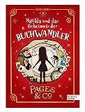 Pages & Co.: Matilda und das Geheimnis der Buchwandler - Anna James