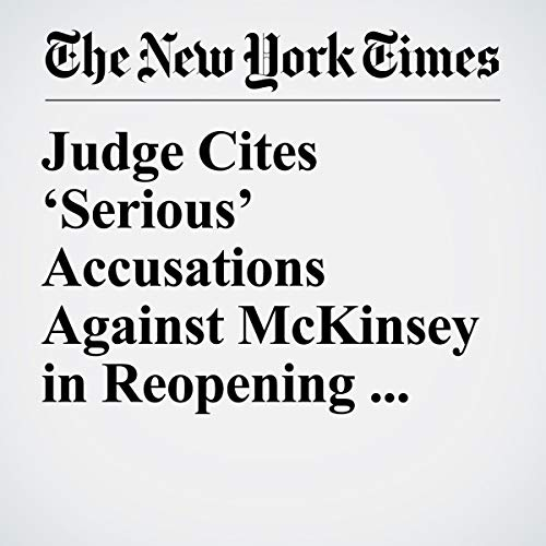 Judge Cites 'Serious' Accusations Against McKinsey in Reopening Bankruptcy Case audiobook cover art