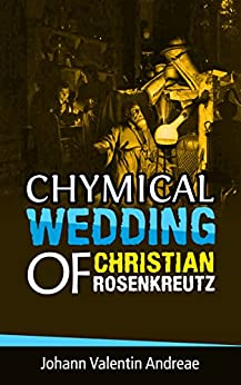Chymical Wedding of Christian Rosenkreutz by [Johann Valentin Andreae]