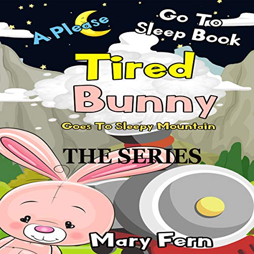 Tired Bunny Goes to Sleep Time Mountain, the Series audiobook cover art