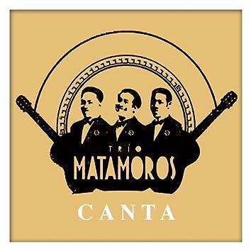 Trio Matamoros Canta