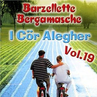 Noter de berghem/Billifu' e i Cor Alegher/L'Amante Atalanta/La mia Giuana/Stalla d'appuntamento/La Sc'ieta furbeta