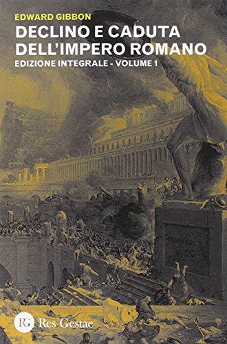 Declino e caduta dell'impero romano. Ediz. integrale (Vol. 1)