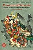 Il rovescio del broccato. Storie di fantasmi e cortigiane dal Giappone