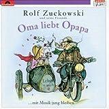 Oma liebt Opapa von Rolf Zuckowski und seine Freunde
