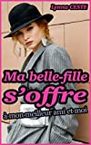 Ma belle-fille s'offre à mon meilleur ami et moi: Nouvelle érotique en français, pour adulte, interdite aux personnes mineures.