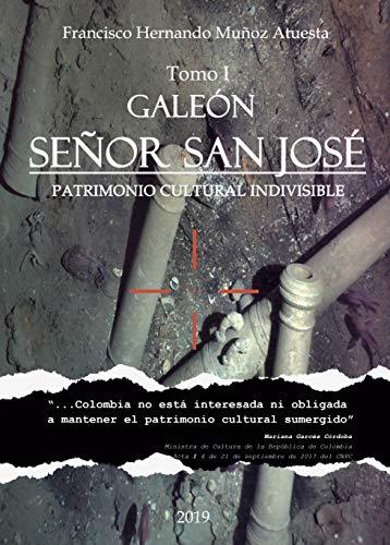 Galeón Señor San José: Patrimonio Cultural INDIVISIBLE.