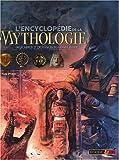 L'encyclopédie de la mythologie - Dieux, héros et croyances du monde entier