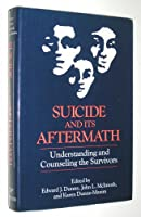 Suicide and Its Aftermath: Understanding and Counseling the Survivors (A Norton professional book)