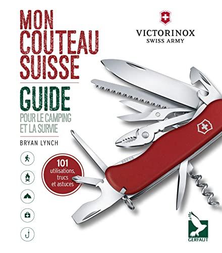 Mon couteau-suisse: Guide pour le camping et la survie