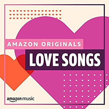 Amazon Originals - Love Songs