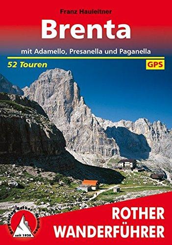 Brenta: mit Adamello, Presanella und Paganella. 52 Touren. Mit GPS-Tracks (Rother Wanderführer)