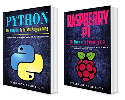 CODING: PYTHON & RASPBERRY PI: 2 BOOKS in 1 The Blueprint to Raspberry Pi 3 and Python Programming (CyberPunk Blueprint Series) (English Edition)
