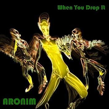 When You Drop It
