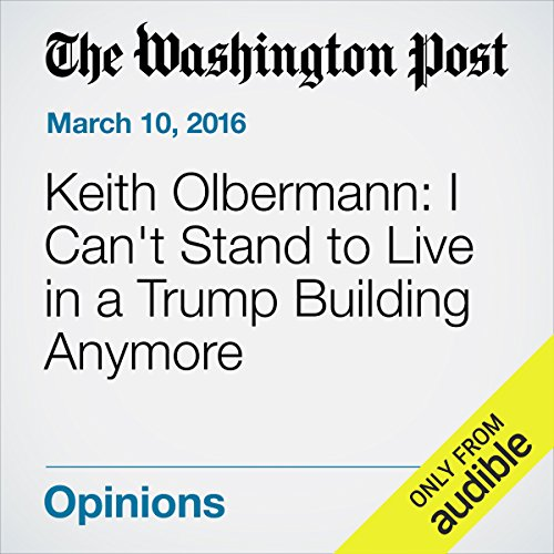 Keith Olbermann: I Can't Stand to Live in a Trump Building Anymore audiobook cover art