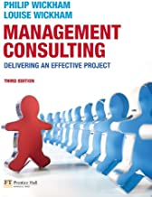 Management Consulting: Delivering an Effective Project (3rd Edition)