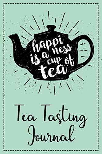 Tea Tasting Journal: Tea Reviewing/Rating Log Book, Tea Lover's Gifts