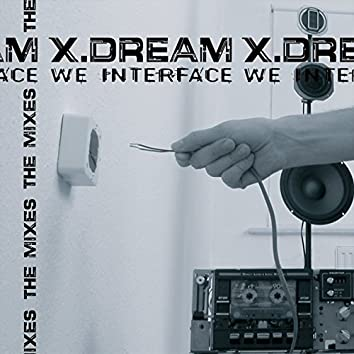 We Interface - The Mixes