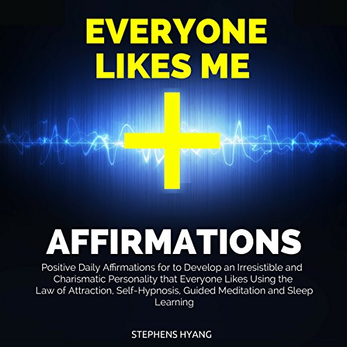 Everyone Likes Me Affirmations audiobook cover art